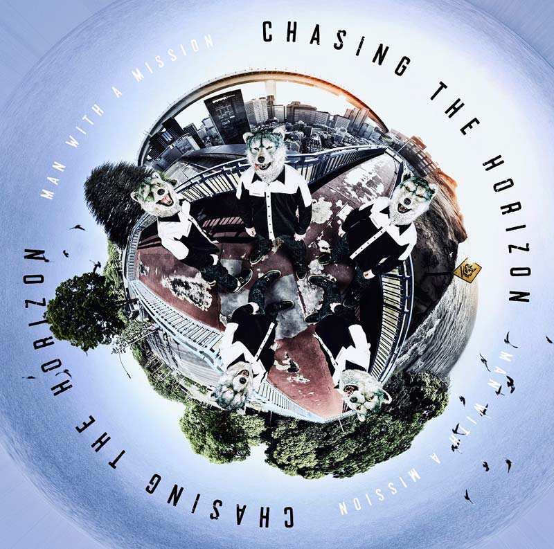 MAN WITH A MISSION「Chasing the Horizon」