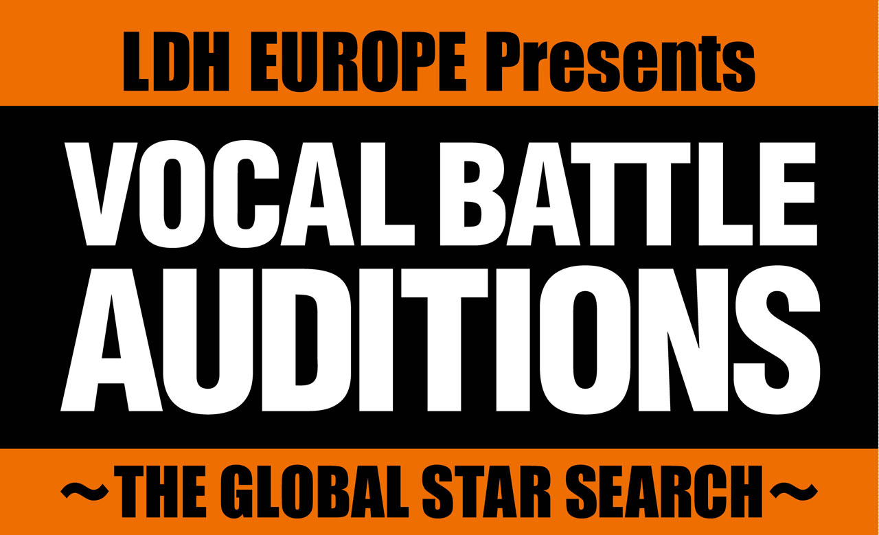 「LDH EUROPE Presents VOCAL BATTLE AUDITIONS」