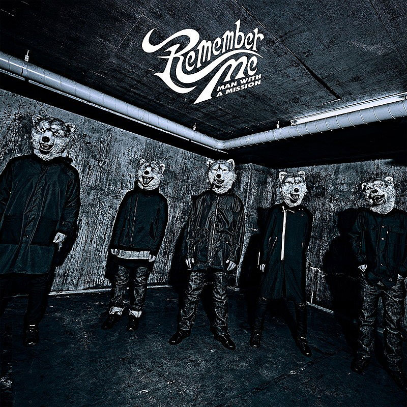 MAN WITH A MISSION「Remember Me」