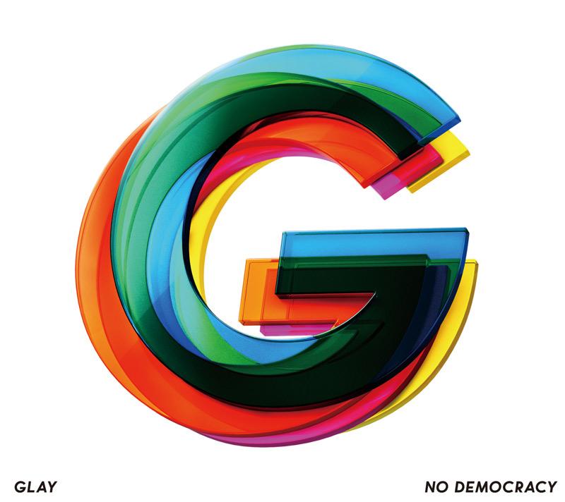 GLAY「NO DEMOCRACY」