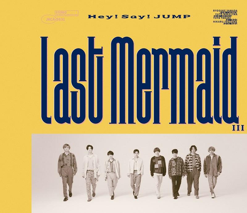 Hey! Say! JUMP「Last Mermaid...」